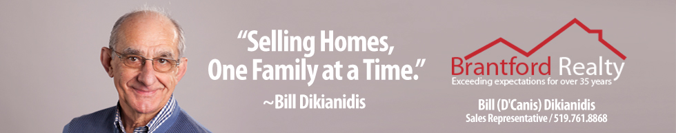 Brantford Realty: Selling Homes One Family at a Time. ~ Wendy Easveld ~ Bill (D'Canis) Dikianidis